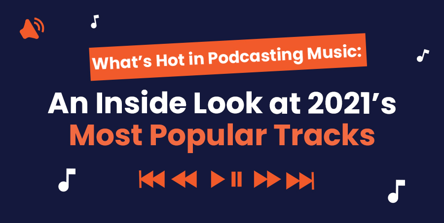 popular podcast music tracks 2021